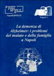 """Atti del Convegno """"La Demenza d'Alzheimer: i problemi del malato e della famiglia a Napoli"""""""