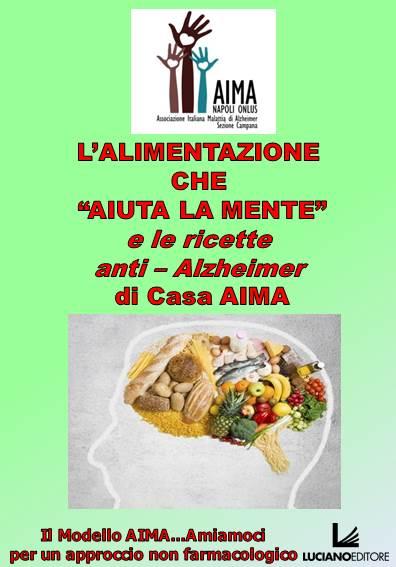 L'alimentazione che aiuta la mente e le ricette anti-Alzheimer di Casa AIMA