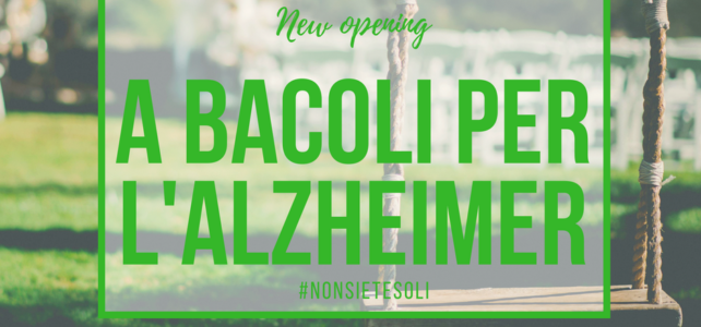 A Bacoli per l'Alzheimer – NEW OPENING 2018