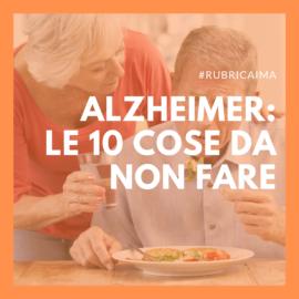 Alzheimer, le 10 cose da non fare