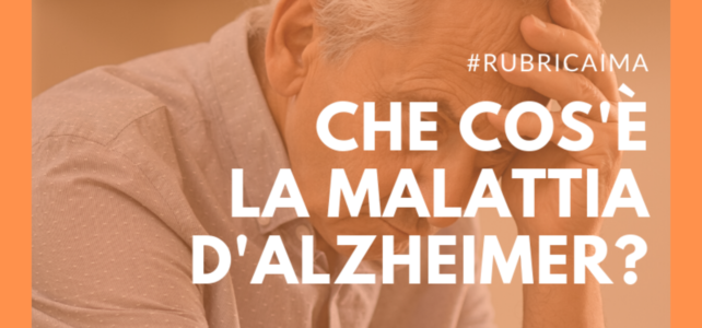 Che cos'è la malattia d'Alzheimer?